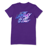 BE THE ENERGY YOU WANT - LADIES T-SHIRT LADIES T-SHIRT Purple / S DEARSOUL