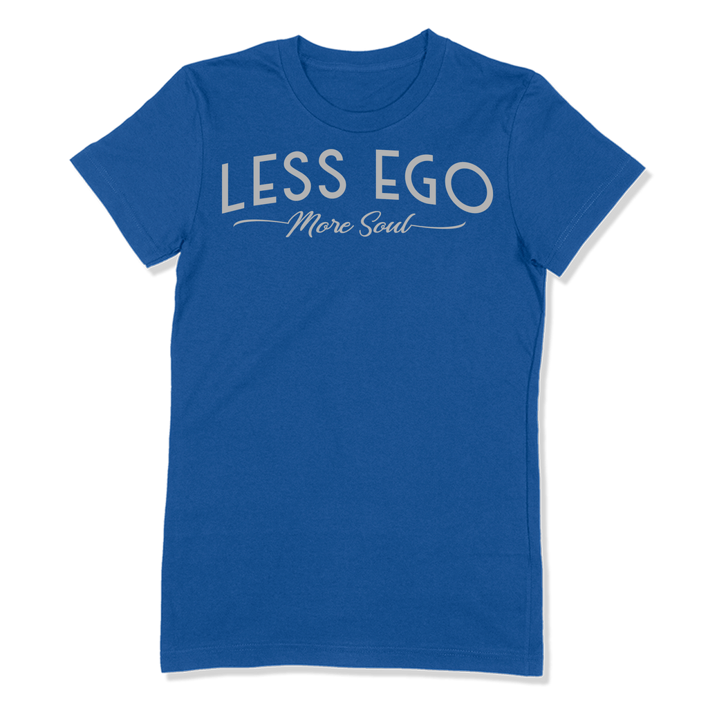 LESS EGO MORE SOUL - LADIES T-SHIRT LADIES T-SHIRT True Royal / S DEARSOUL