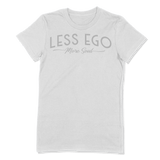 LESS EGO MORE SOUL - LADIES T-SHIRT LADIES T-SHIRT White / S DEARSOUL