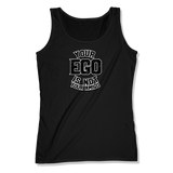 YOUR EGO NOT AMIGO - LADIES TANK TOP LADIES TANK Black / XS DEARSOUL