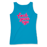 F*CK YOUR EGO - LADIES TANK TOP LADIES TANK Sapphire / XS DEARSOUL