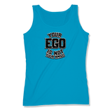 YOUR EGO NOT AMIGO - LADIES TANK TOP LADIES TANK Sapphire / XS DEARSOUL