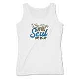 WHATEVER IS GOOD FOR THE SOUL DO THAT - LADIES TANK TOP LADIES TANK White / XS DEARSOUL