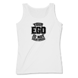 YOUR EGO NOT AMIGO - LADIES TANK TOP LADIES TANK White / XS DEARSOUL