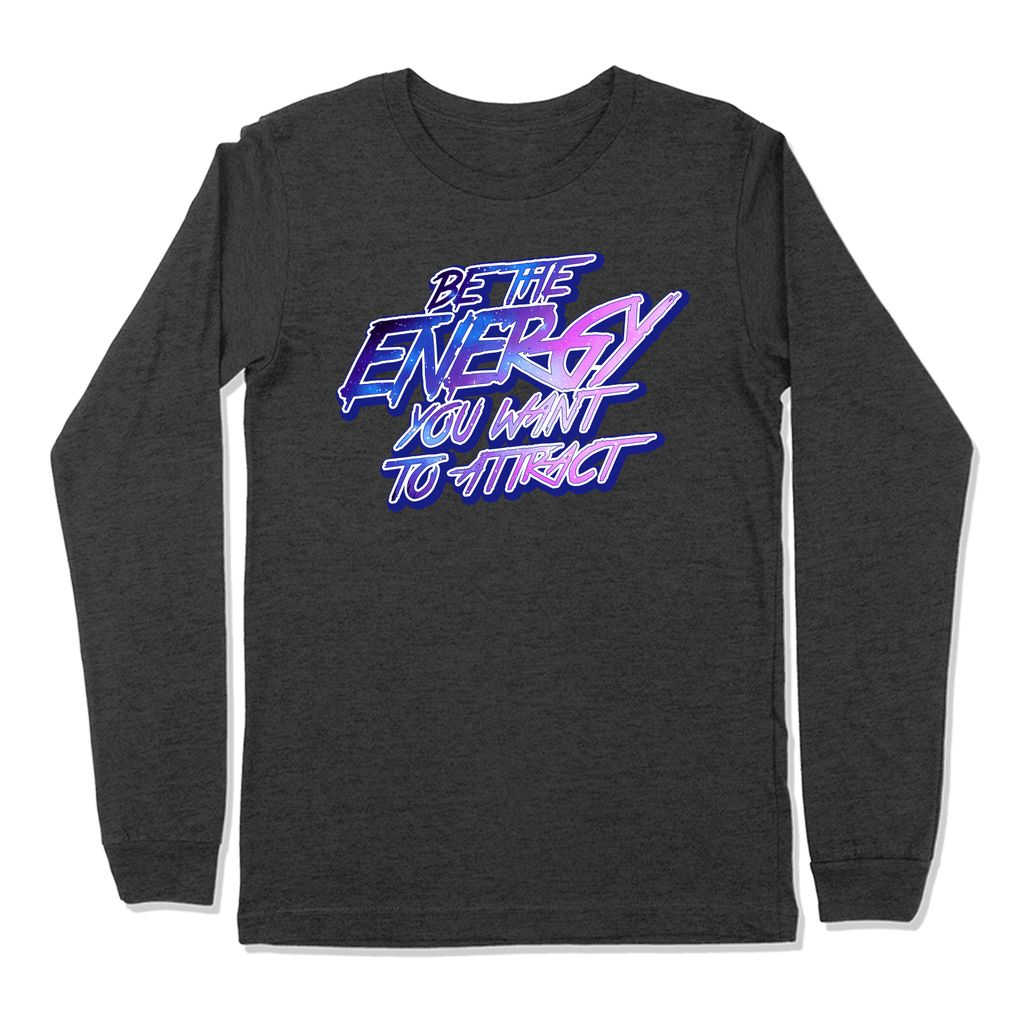 BE THE ENERGY YOU WANT - LONG SLEEVE T-SHIRT LONG SLEEVE T-SHIRT Dark Grey Heather / S DEARSOUL