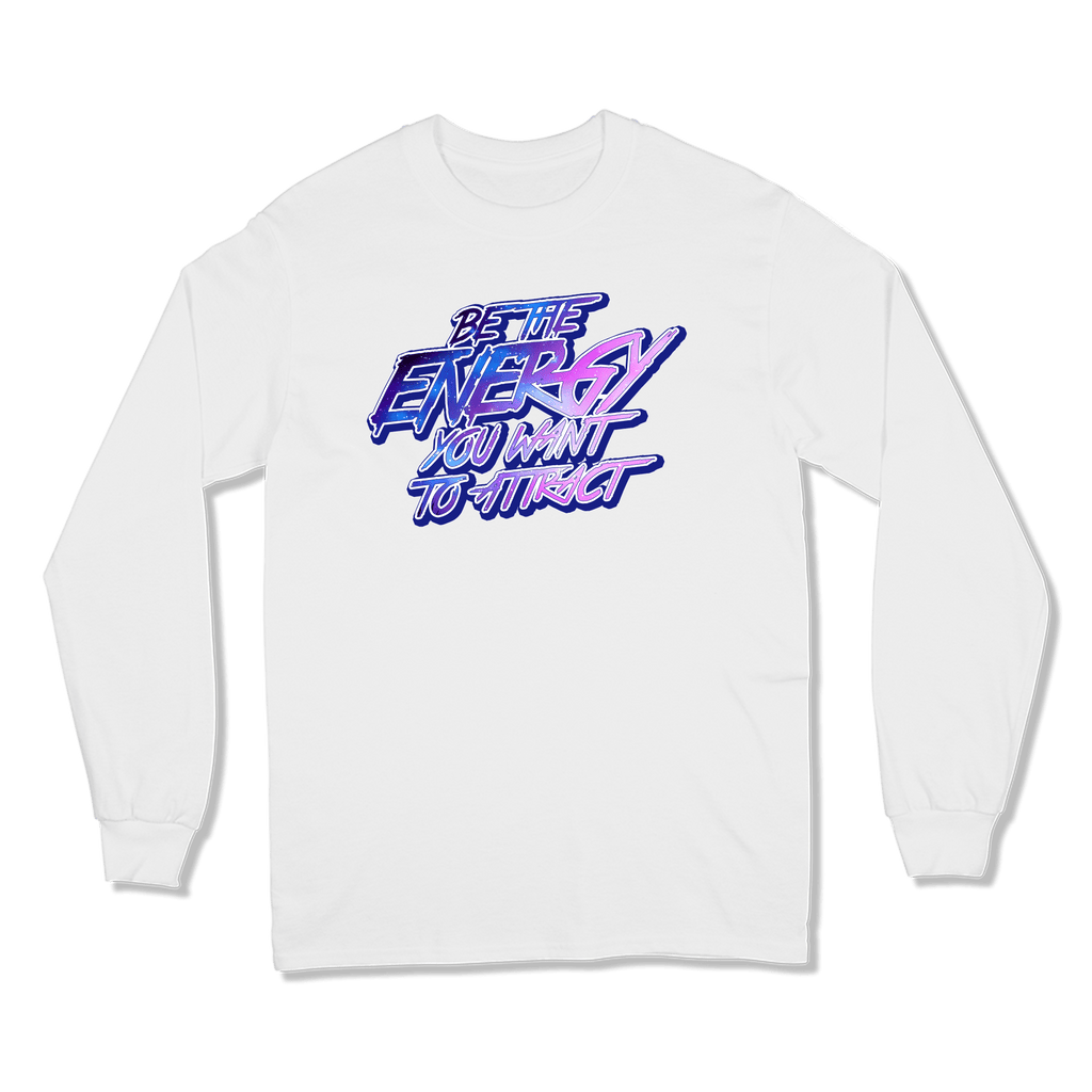 BE THE ENERGY YOU WANT - LONG SLEEVE T-SHIRT LONG SLEEVE T-SHIRT White / S DEARSOUL