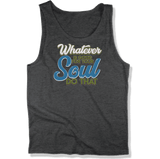 WHATEVER IS GOOD FOR THE SOUL DO THAT - MENS TANK TOP MEN'S TANK Charcoal Heather / XS DEARSOUL