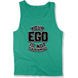 YOUR EGO NOT AMIGO - MENS TANK TOP MEN'S TANK Kelly / XS DEARSOUL