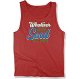 WHATEVER IS GOOD FOR THE SOUL DO THAT - MENS TANK TOP MEN'S TANK True Red / XS DEARSOUL