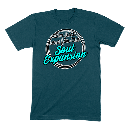 I'M JUST HERE FOR THE SOUL EXPANSION - MENS T-SHIRT MENS T-SHIRT Deep Teal / S DEARSOUL