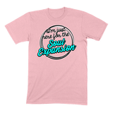 I'M JUST HERE FOR THE SOUL EXPANSION - MENS T-SHIRT MENS T-SHIRT Pink / S DEARSOUL
