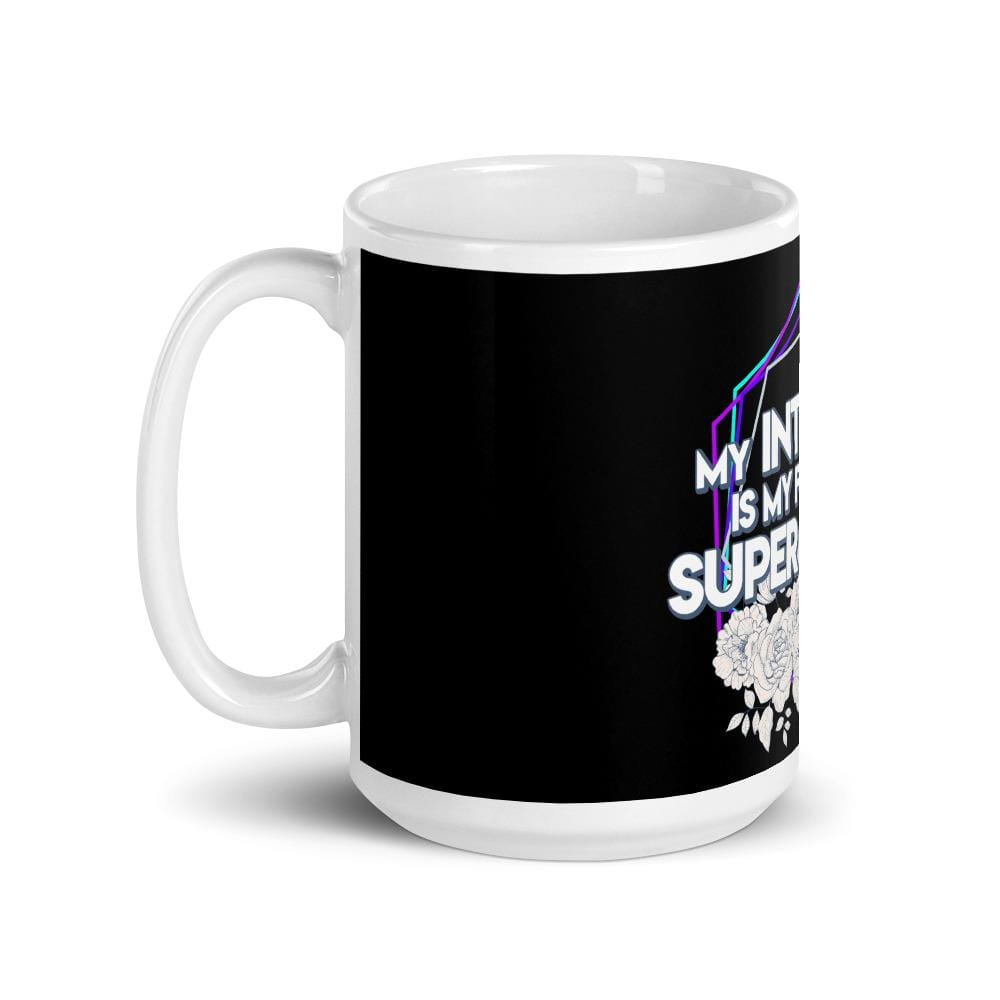 """INTUITION IS MY SUPER POWER"" MUG MUG DEARSOUL"