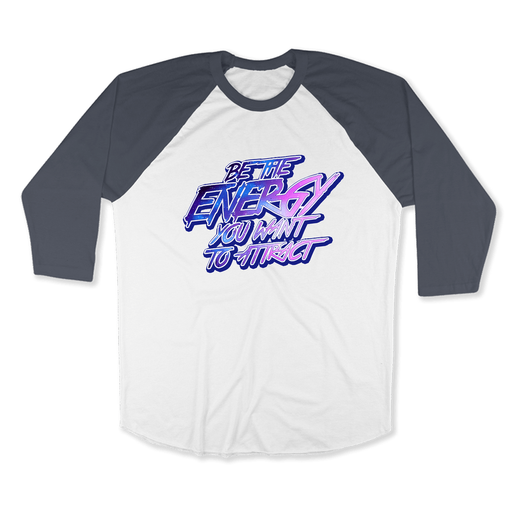 BE THE ENERGY YOU WANT-UNISEX RAGLAN - AMERICAN APPAREL White Asphalt / XS DEARSOUL