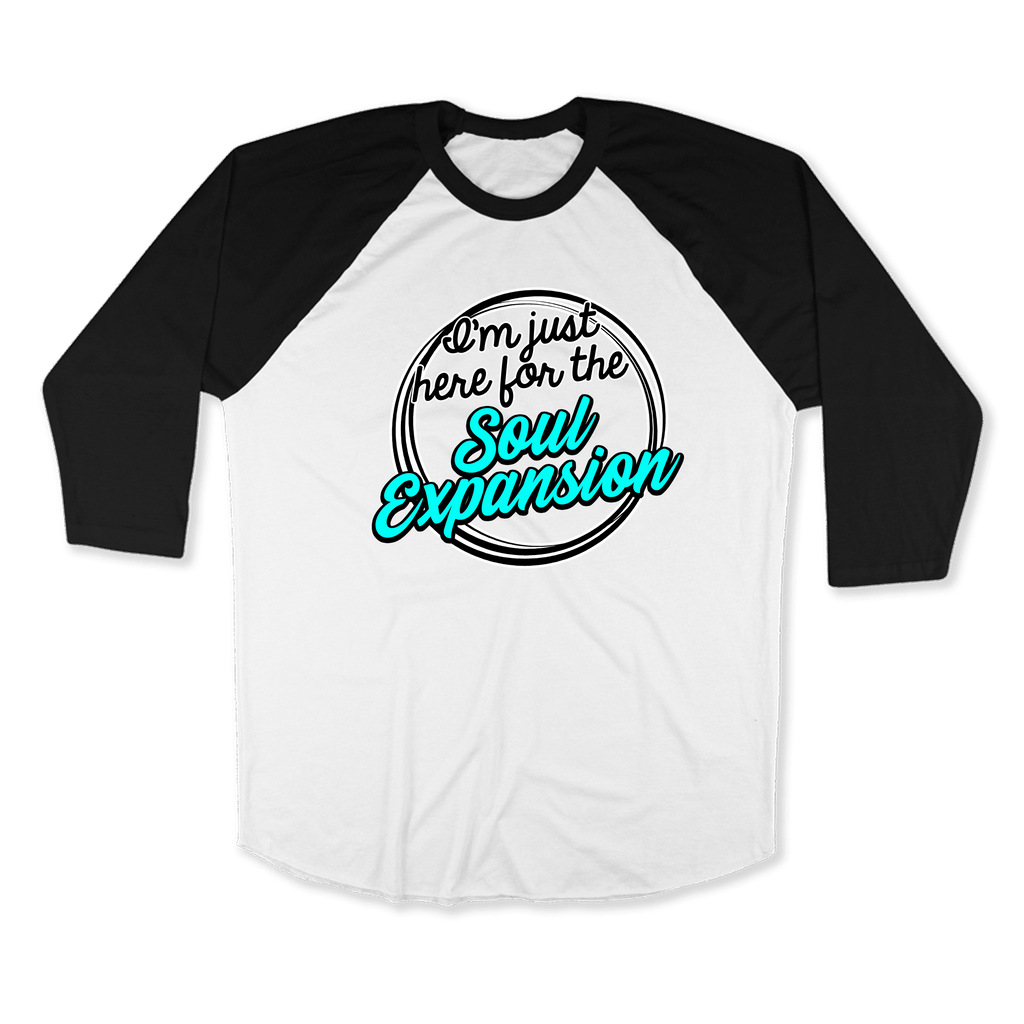IM JUST HERE FOR THE SOUL EXPANSION-UNISEX RAGLAN - AMERICAN APPAREL White Black / XS DEARSOUL