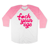FUCK YOUR EGO1-UNISEX RAGLAN - AMERICAN APPAREL White Neon-Heather Pink / XS DEARSOUL