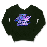 BE THE ENERGY YOU WANT - SLOUCHY SWEATER WOMEN'S SWEATER Forest Green / XS DEARSOUL