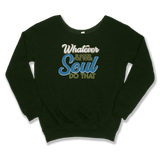 WHATEVER IS GOOD FOR THE SOUL DO THAT - SLOUCHY SWEATER WOMEN'S SWEATER Forest Green / XS DEARSOUL