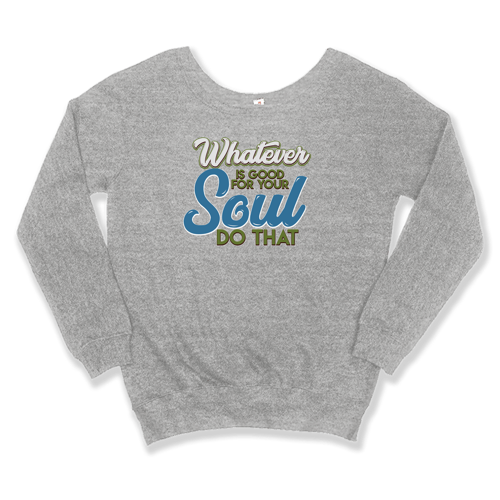 WHATEVER IS GOOD FOR THE SOUL DO THAT - SLOUCHY SWEATER WOMEN'S SWEATER Sport Grey / XS DEARSOUL