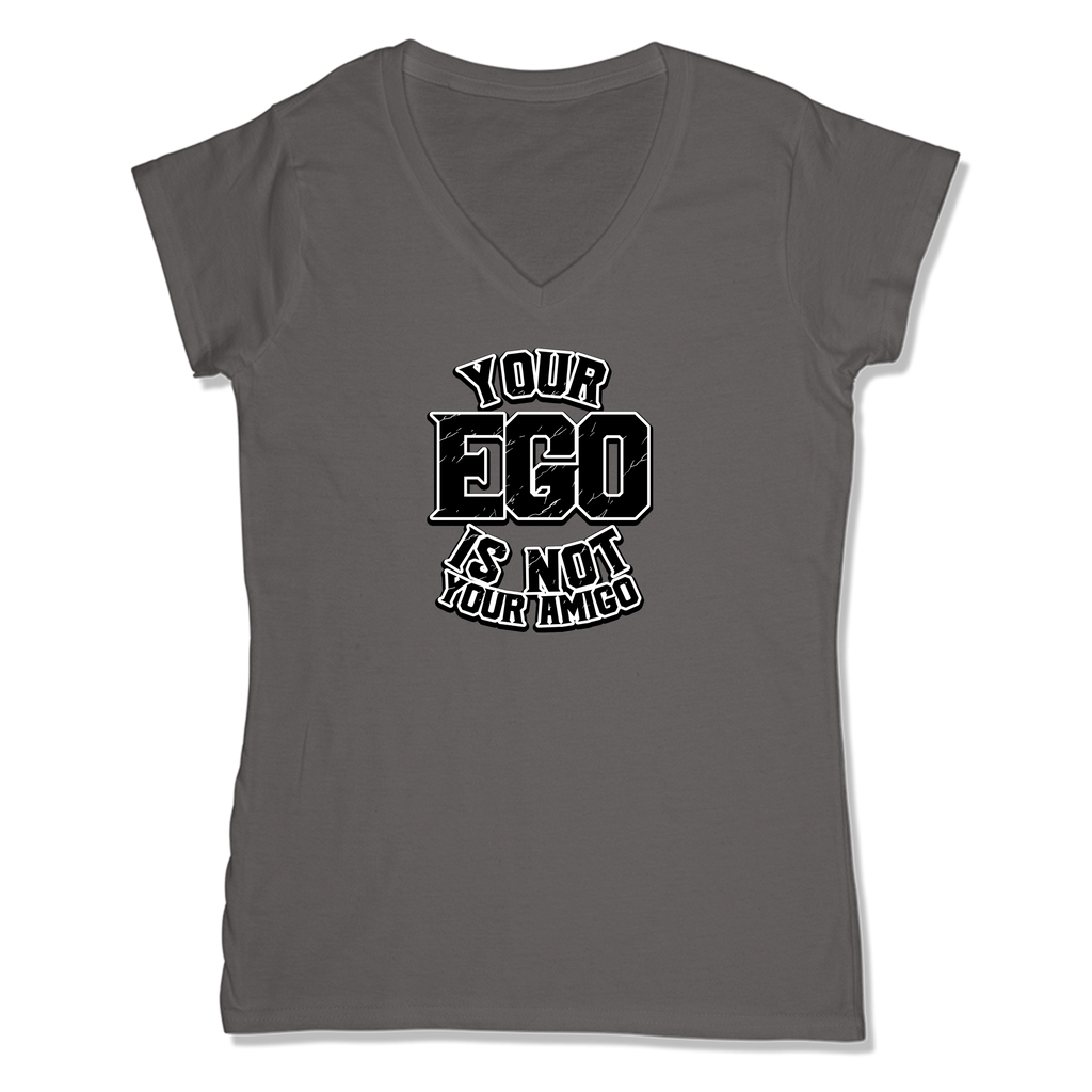 YOUR EGO NOT AMIGO - LADIES V-NECK T-SHIRT WOMEN'S V-NECK Coal Grey / XS DEARSOUL