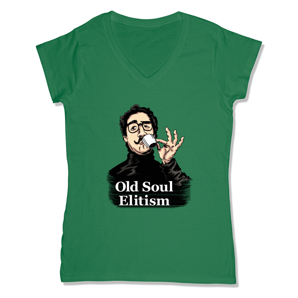 OLD SOUL ELITISM - LADIES V-NECK T-SHIRT WOMEN'S V-NECK Kelly Green / XS DEARSOUL