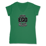 YOUR EGO NOT AMIGO - LADIES V-NECK T-SHIRT WOMEN'S V-NECK Kelly Green / XS DEARSOUL