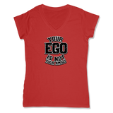 YOUR EGO NOT AMIGO - LADIES V-NECK T-SHIRT WOMEN'S V-NECK RED / XS DEARSOUL