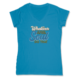 WHATEVER IS GOOD FOR THE SOUL DO THAT - LADIES V-NECK T-SHIRT WOMEN'S V-NECK Sapphire / XS DEARSOUL