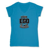 YOUR EGO NOT AMIGO - LADIES V-NECK T-SHIRT WOMEN'S V-NECK Sapphire / XS DEARSOUL