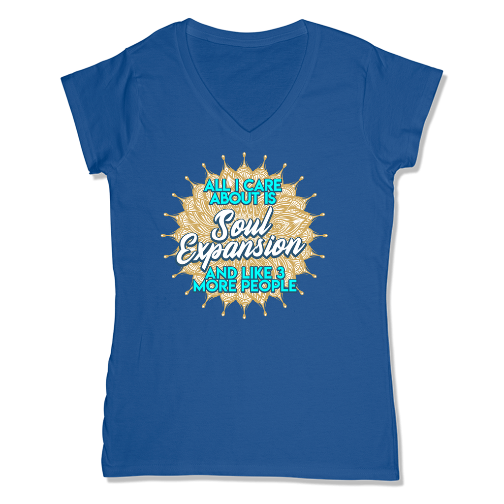 ALL I CARE ABOUT IS SOUL EXPANSION - LADIES V-NECK T-SHIRT WOMEN'S V-NECK True Royal / XS DEARSOUL