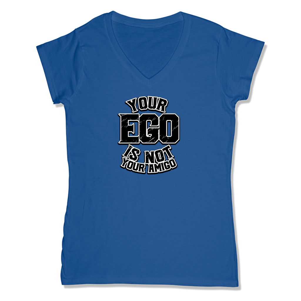 YOUR EGO NOT AMIGO - LADIES V-NECK T-SHIRT WOMEN'S V-NECK True Royal / XS DEARSOUL