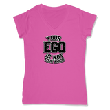 YOUR EGO NOT AMIGO - LADIES V-NECK T-SHIRT WOMEN'S V-NECK Wild Raspberry / XS DEARSOUL