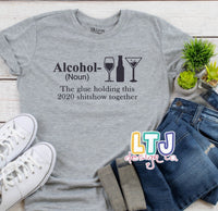 Alcohol The glue holding this 2020 shitshow together short sleeve tee ~ Coronavirus Shirt ~ COVID-19