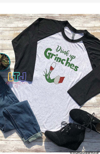 Drink up Grinches 3/4 Sleeve Raglan ~ Christmas Shirt ~ The Grinch Shirt
