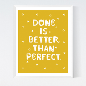 Done is Better Art Print from Crafted Moon by Sarah Watts