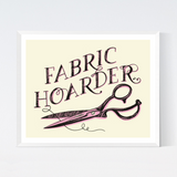Fabric Hoarder Art Print from Crafted Moon by Sarah Watts