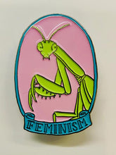Load image into Gallery viewer, Feminism Praying Mantis Enamel Pin