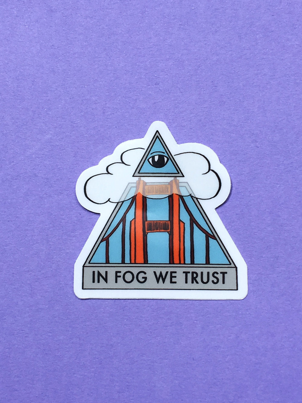 In Fog We Trust Sticker