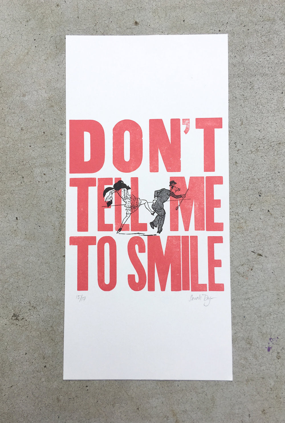 Don't Tell Me to Smile Print