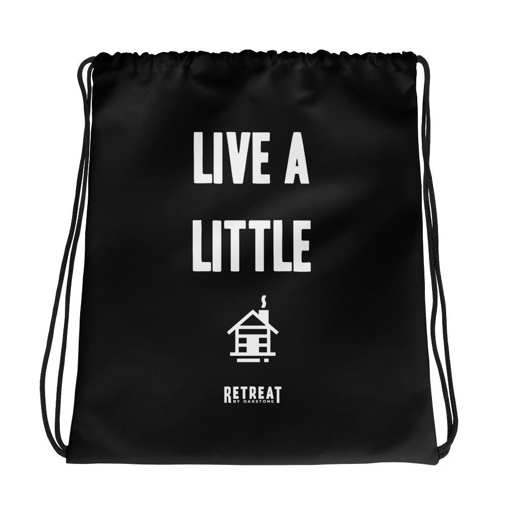 Live A Little Drawstring bag - The Retreat by Oakstone