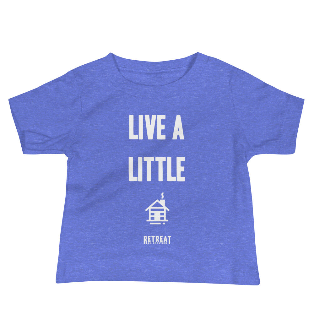 Live A Little Baby Jersey Short Sleeve Tee - The Retreat by Oakstone