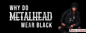 Why do metalheads wear black?