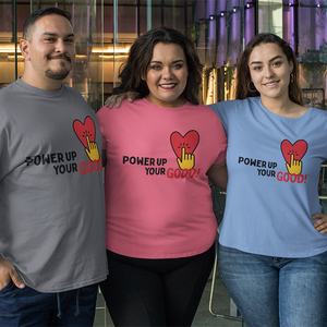 Power Up Your Good Unisex T-shirt