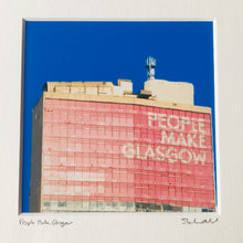 Load image into Gallery viewer, People Make Glasgow