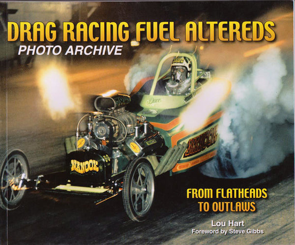 Drag Racing Fuel Altereds Photo Archive book - Nitroactive.net
