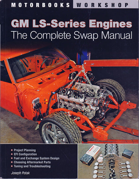 GM LS-Series Engines  - The Complete Swap Manual