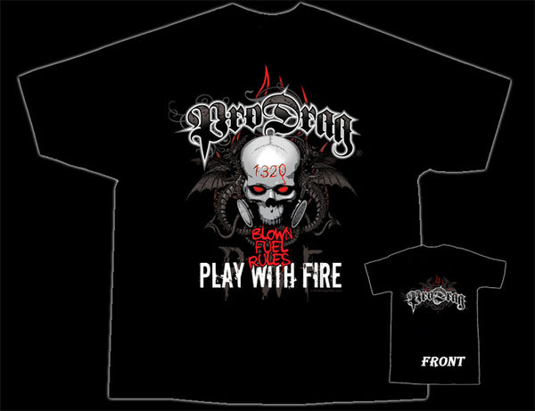 Pro Drag Play with Fire Black T-Shirt