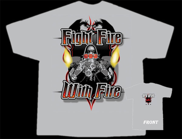 Pro Drag Fight Fire with Fire Gray T-Shirt Back