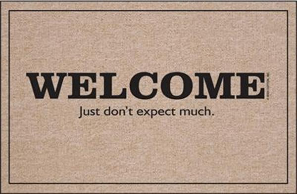 Welcome Don't Expect Much Olefin Doormat