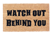 Watch out Behind You Coir Doormat
