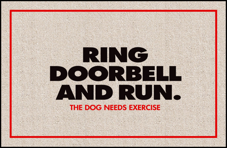 Dog Needs Exercise Olefin Doormat